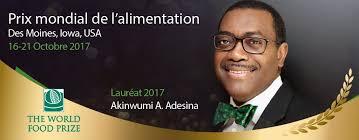 AKINWUMI ADESINA, LAURÉAT 2017 DU PRIX MONDIAL DE L'ALIMENTATION : « L'AFRIQUE DOIT TRANSFORMER SON AGRICULTURE POUR CRÉER DE LA RICHESSE »
