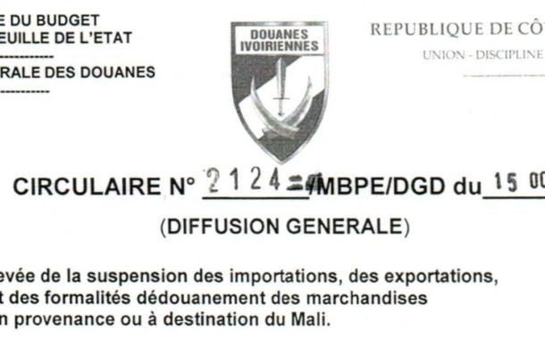Levée de la suspension des importations, des exportations, et des formalités de dédouanement des marchandises en provenance ou à destination du Mali